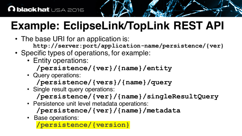 Example: EclipseLink/TopLink REST API • The bas...