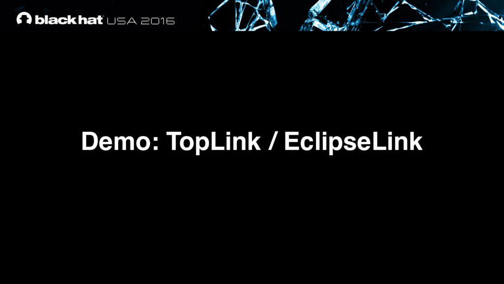 Demo: TopLink / EclipseLink