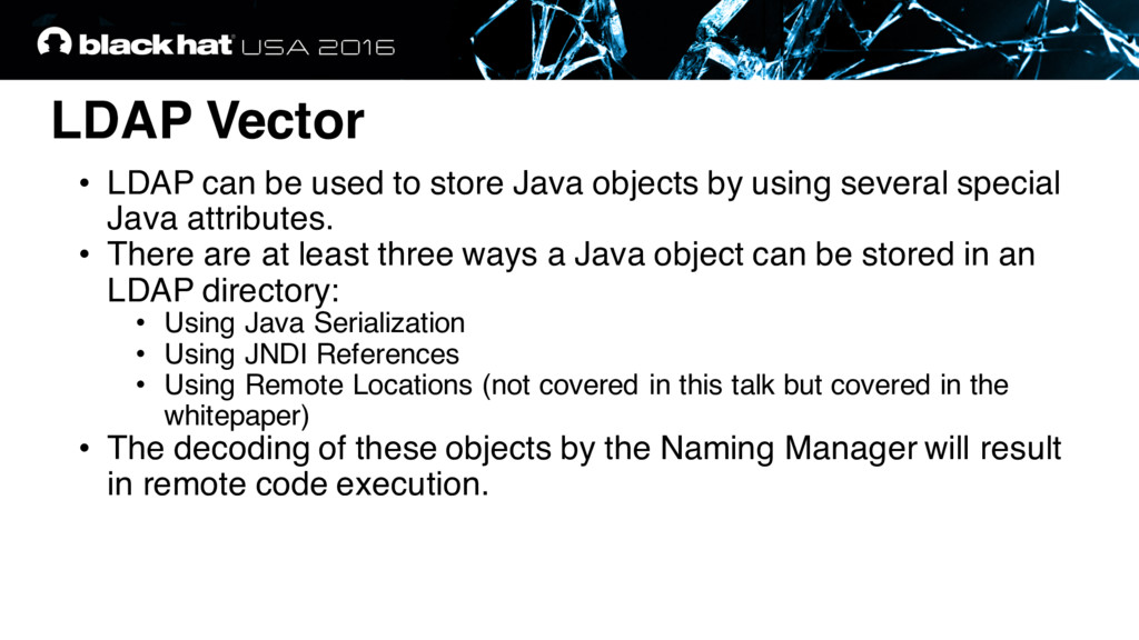 LDAP Vector • LDAP can be used to store Java ob...