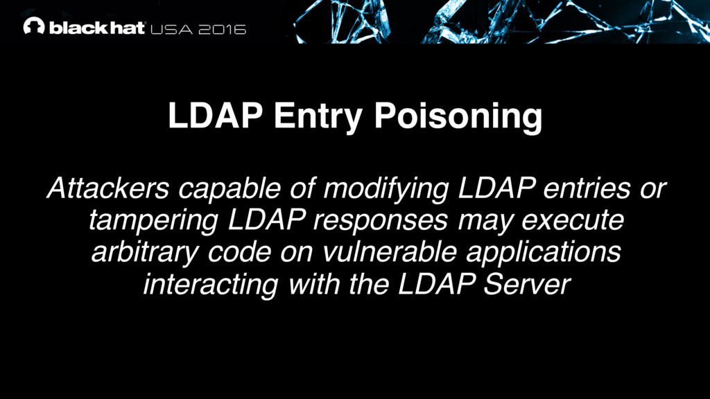 LDAP Entry Poisoning Attackers capable of modif...