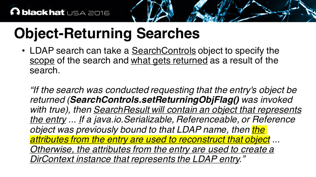 Object-Returning Searches • LDAP search can tak...