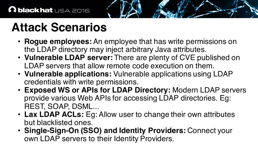 Attack Scenarios • Rogue employees: An employee...