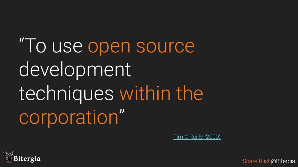 """Share this! @Bitergia Bitergia """"To use open sou..."""
