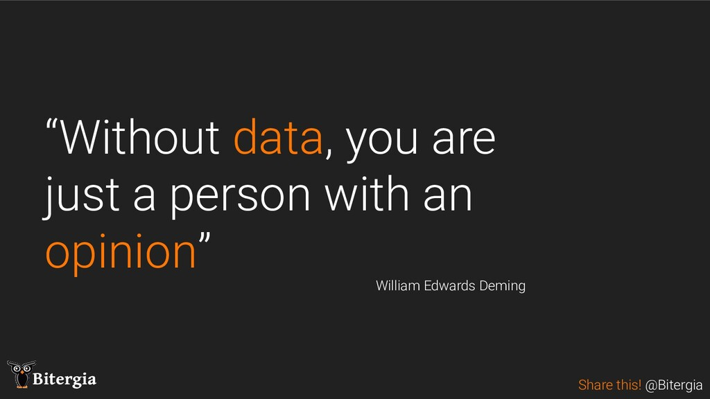 """Share this! @Bitergia Bitergia """"Without data, y..."""