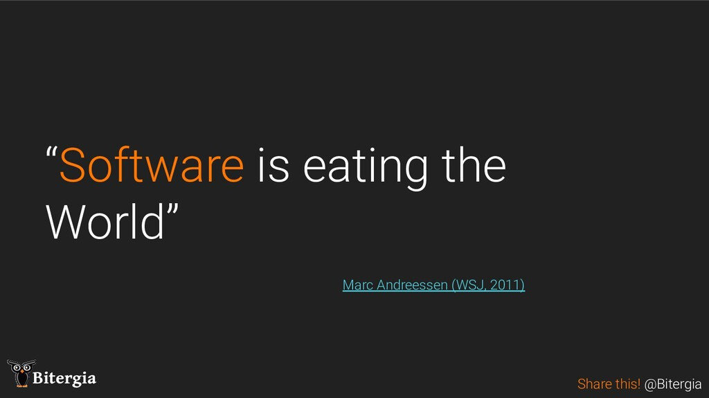 """Share this! @Bitergia Bitergia """"Software is eat..."""