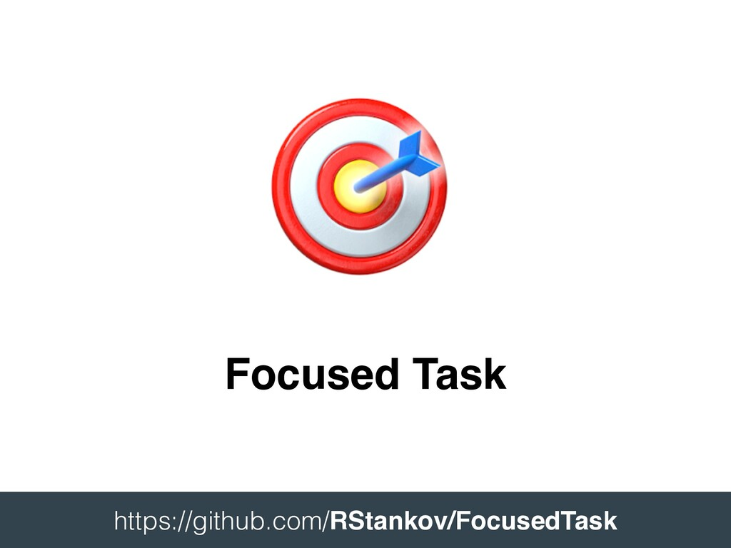 Focused Task https://github.com/RStankov/Focuse...