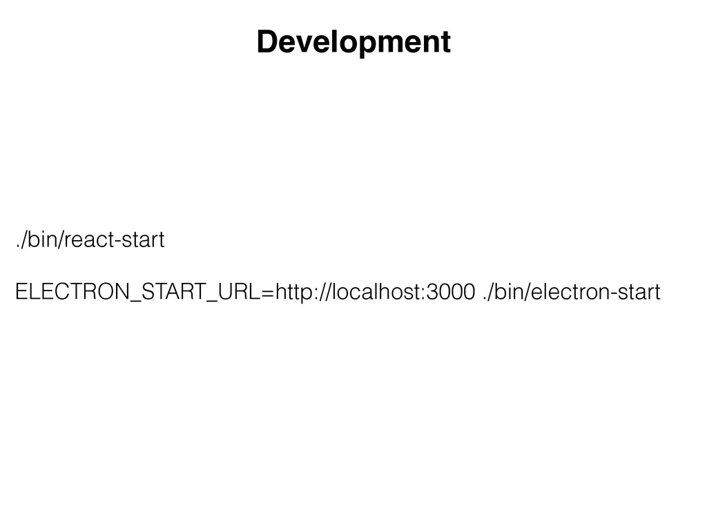 Development ./bin/react-start ELECTRON_START_UR...