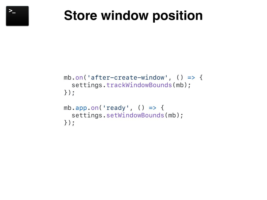 Store window position mb.on('after-create-windo...