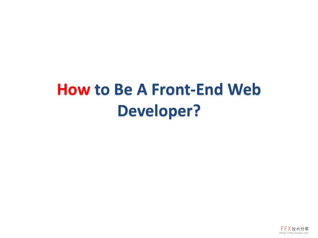 How to Be A Front-End Web Developer?