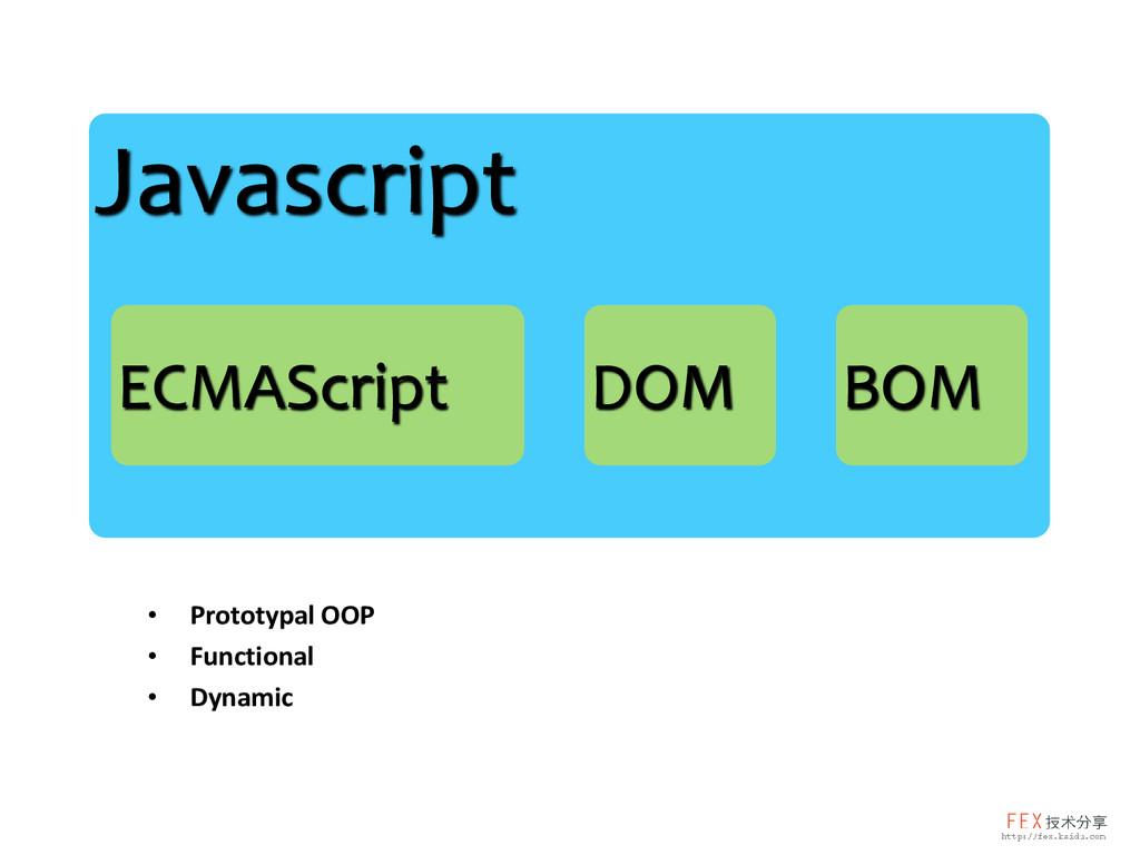 Javascript ECMAScript DOM BOM • Prototypal OOP ...