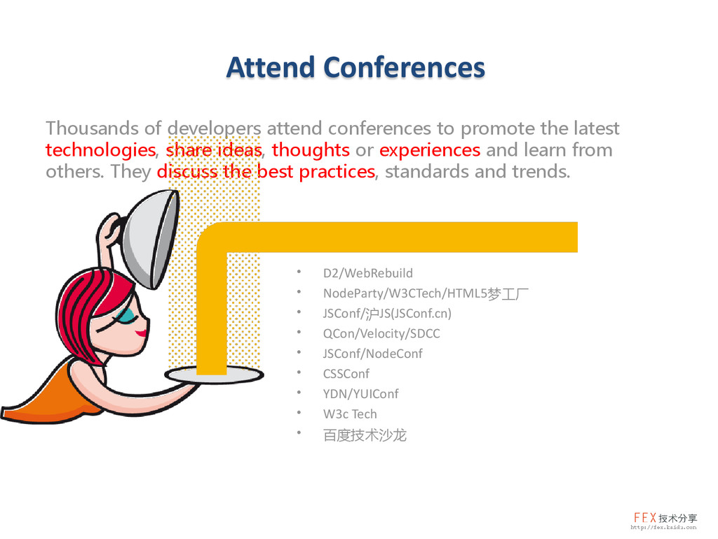 Attend Conferences Thousands of developers atte...
