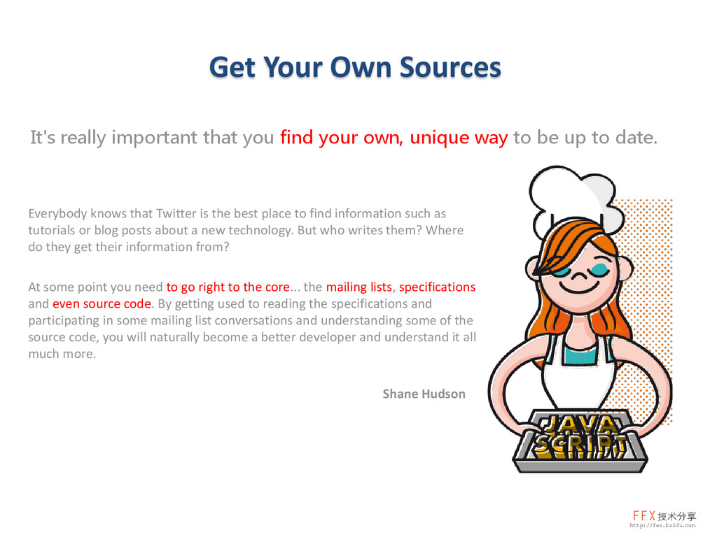 Get Your Own Sources It's really important that...