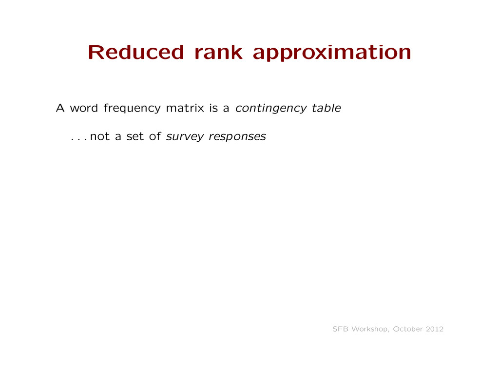 Reduced rank approximation A word frequency mat...