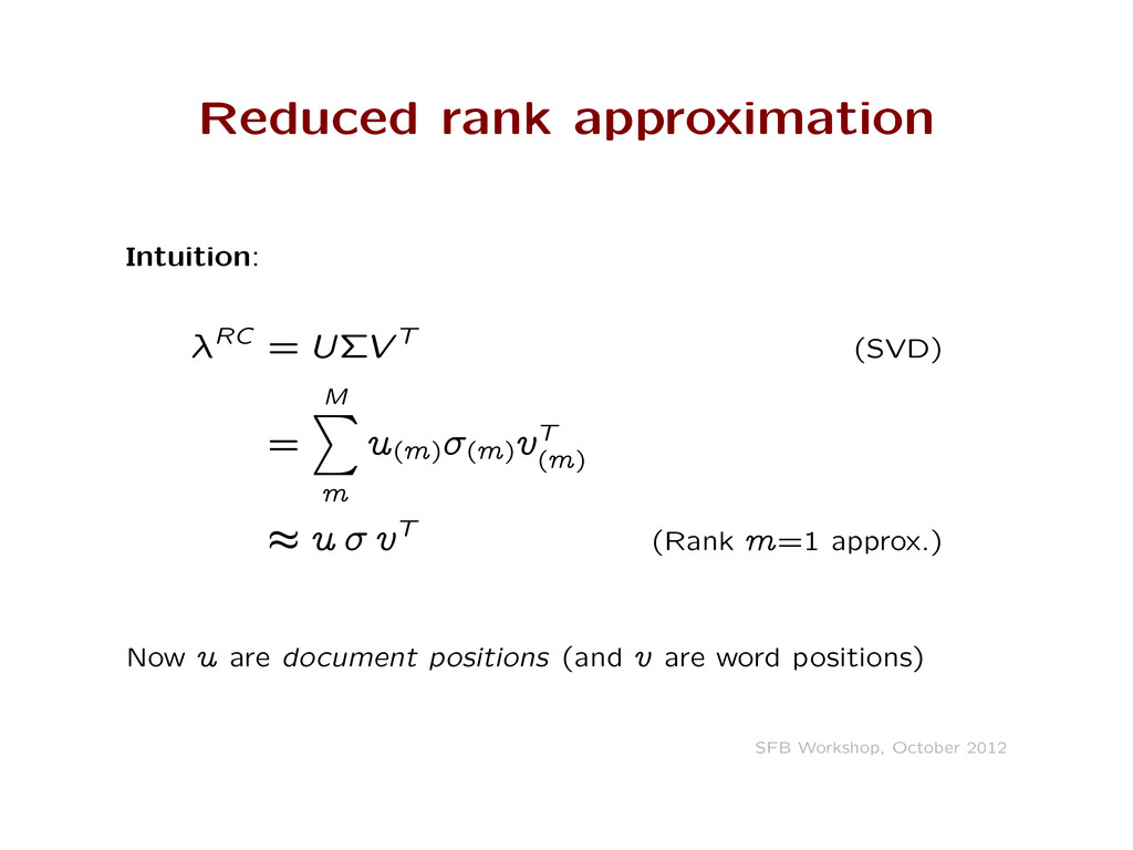 Reduced rank approximation Intuition: –RC = U˚V...