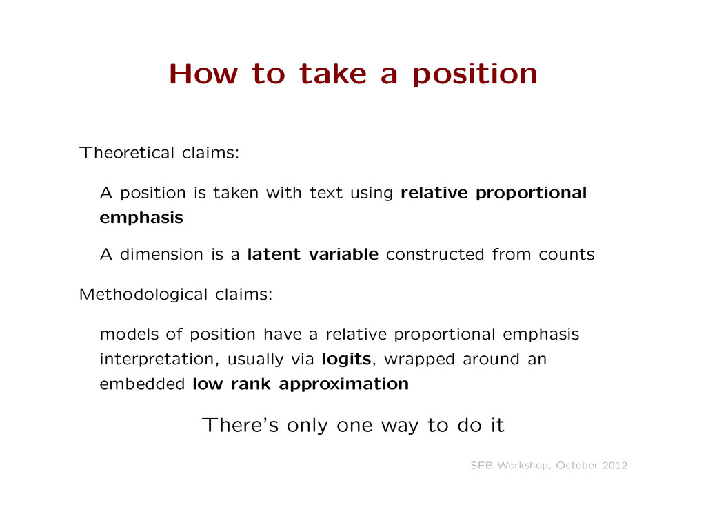 How to take a position Theoretical claims: A po...