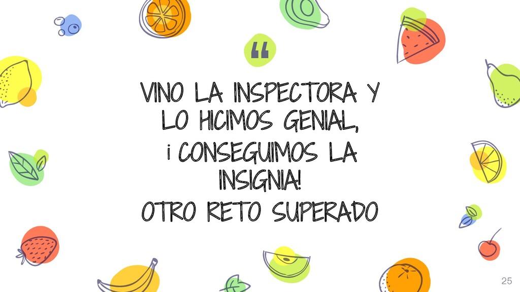 """"""" VINO LA INSPECTORA Y LO HICIMOS GENIAL, ¡ CON..."""