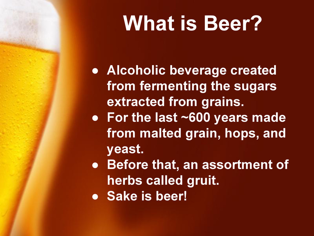 Free Powerpoint Templates What is Beer? ● Alcoh...