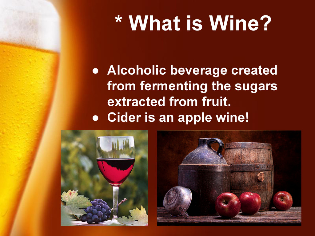Free Powerpoint Templates * What is Wine? ● Alc...