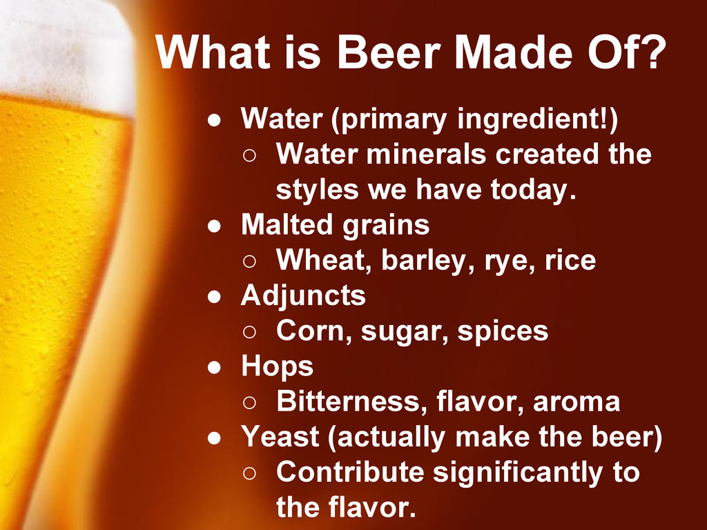 Free Powerpoint Templates What is Beer Made Of?...