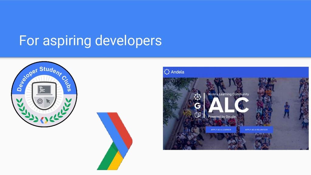 For aspiring developers