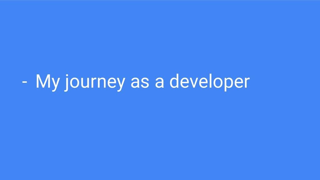 - My journey as a developer
