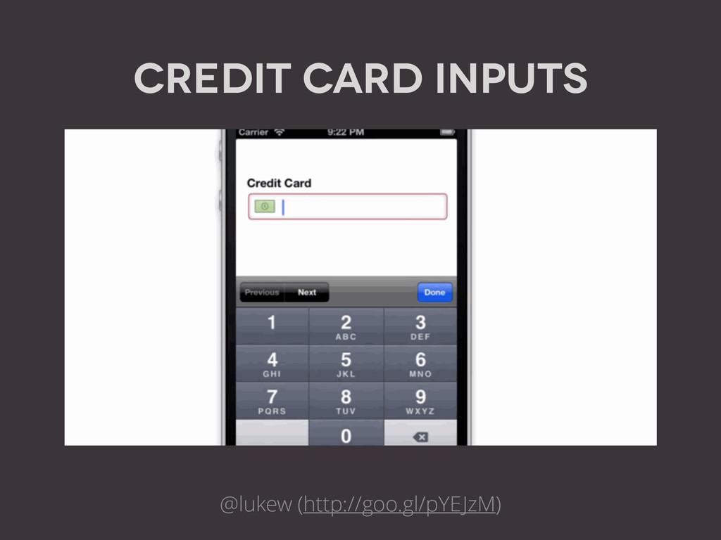 @lukew (http://goo.gl/pYEJzM) Credit card inputs