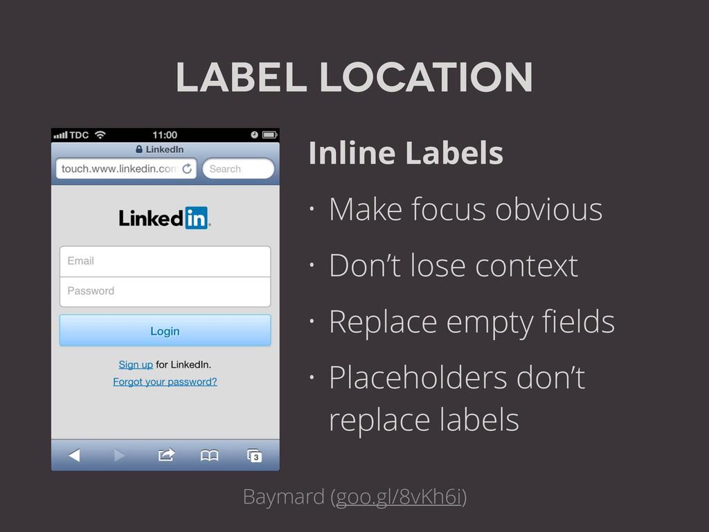 label Location Inline Labels • Make focus obvio...