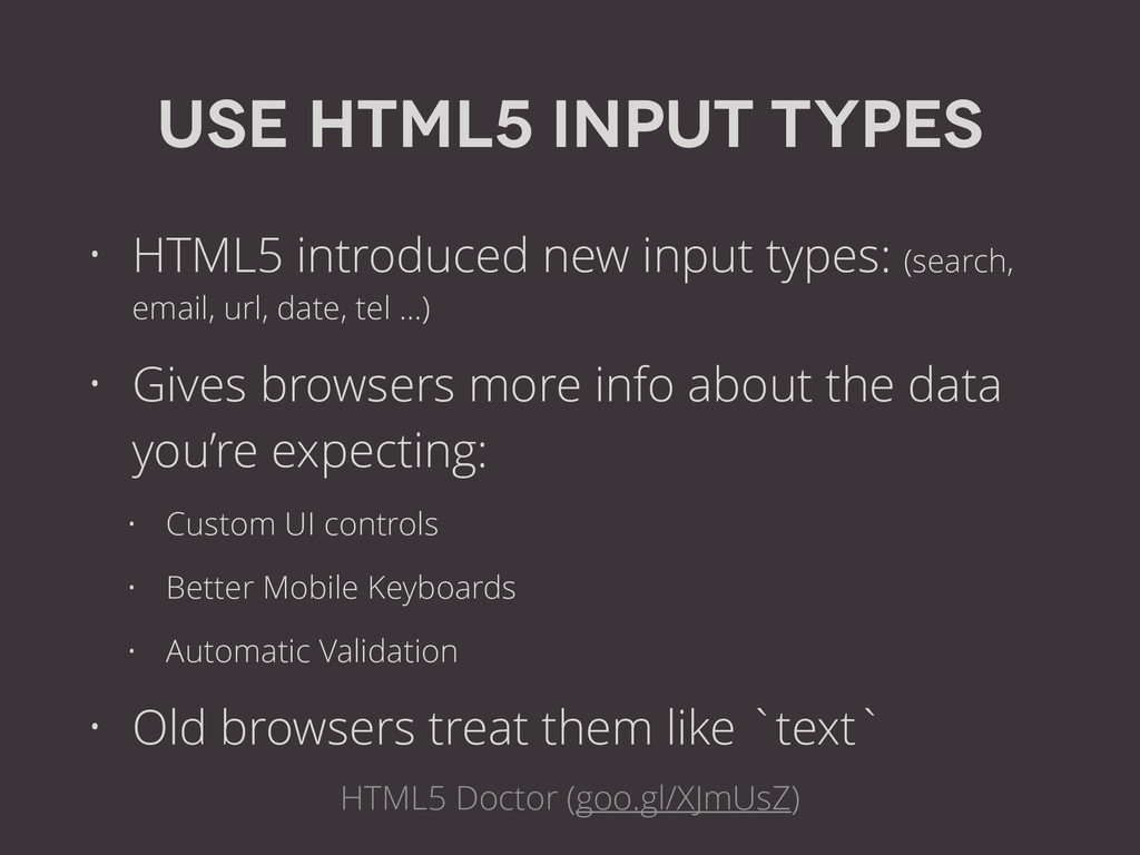 USE HTML5 Input types • HTML5 introduced new in...
