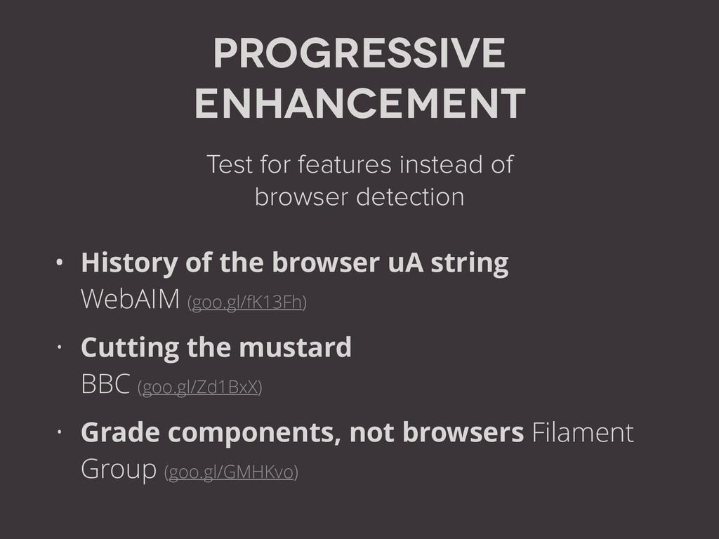 Progressive enhancement Test for features inste...