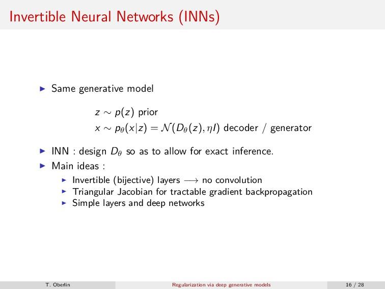 Invertible Neural Networks (INNs) Same generati...