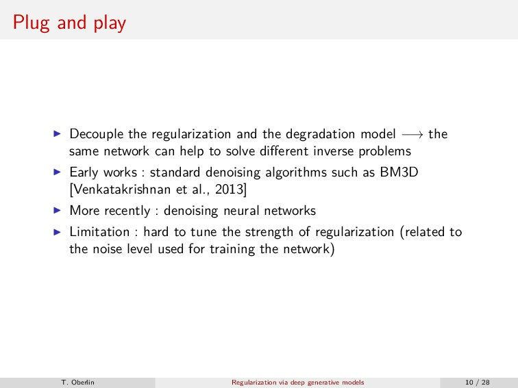 Plug and play Decouple the regularization and t...