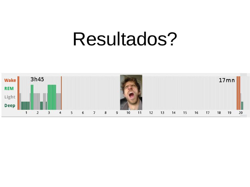 Resultados?