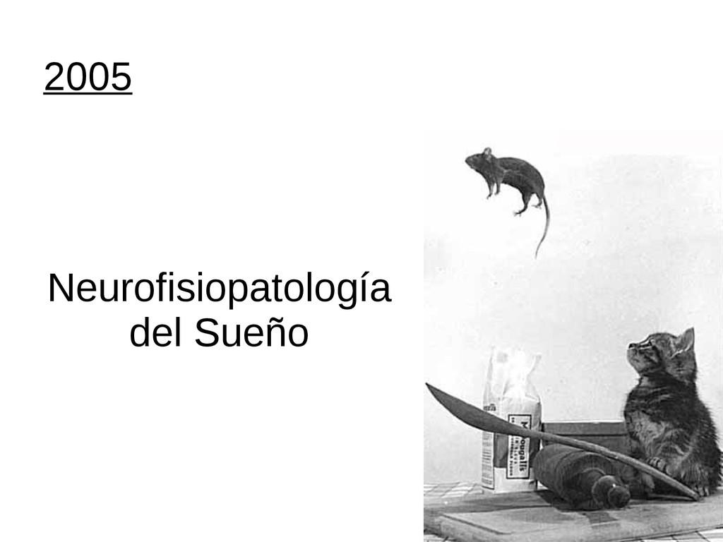 2005 Neurofisiopatología del Sueño