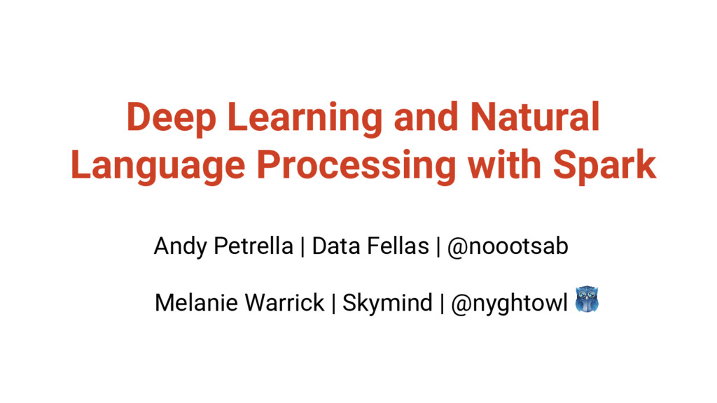 @nyghtowl Deep Learning and Natural Language Pr...