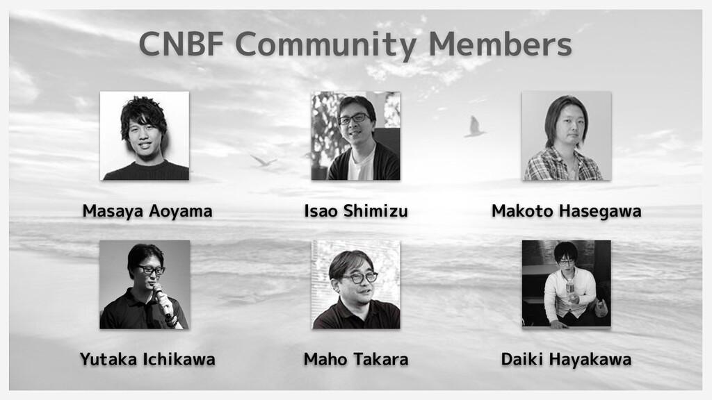 CNBF Community Members Masaya Aoyama Isao Shimi...