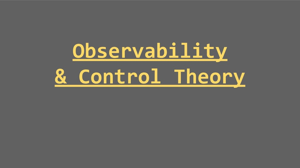 Observability & Control Theory