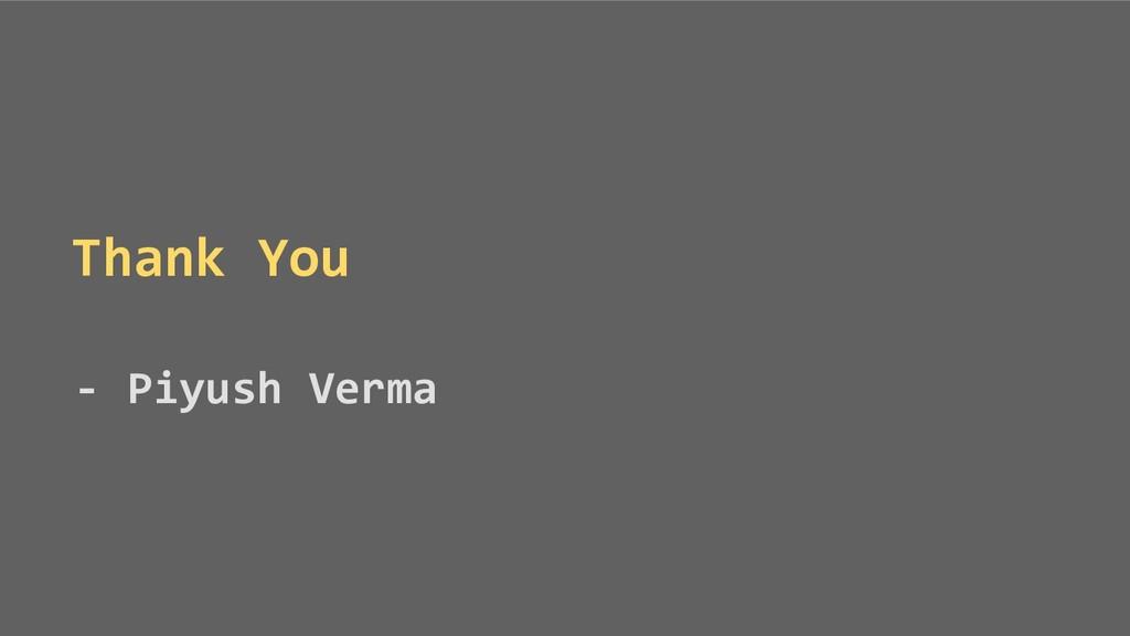 Thank You - Piyush Verma