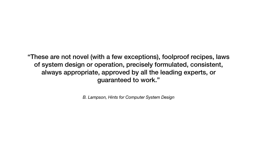 "B. Lampson, Hints for Computer System Design ""T..."