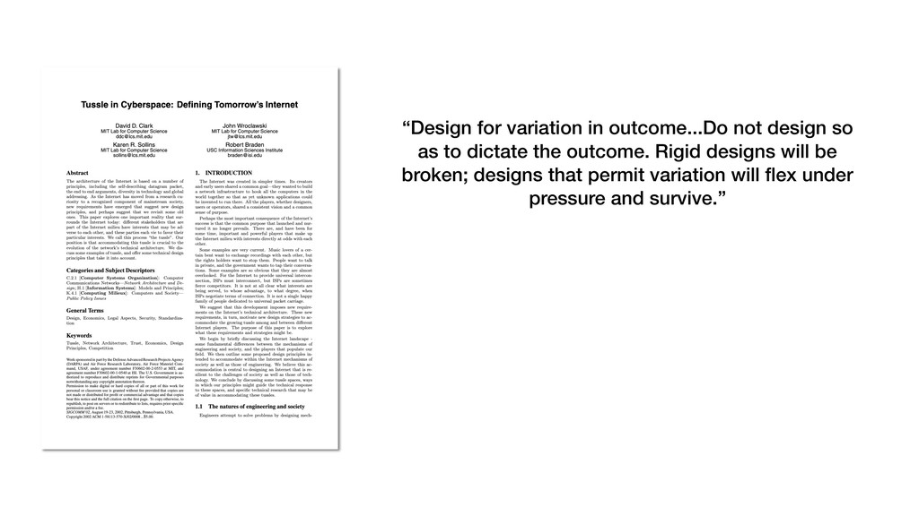 """Design for variation in outcome...Do not desig..."