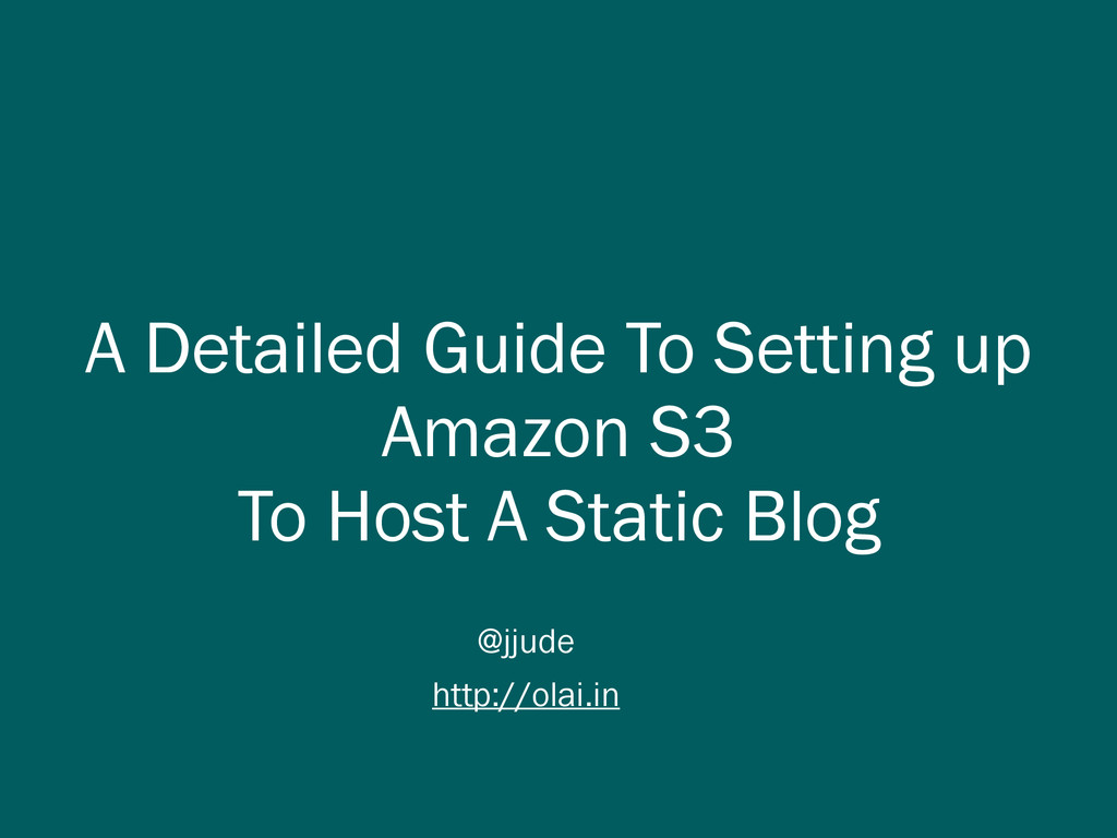 A Detailed Guide To Setting up Amazon S3 To Hos...