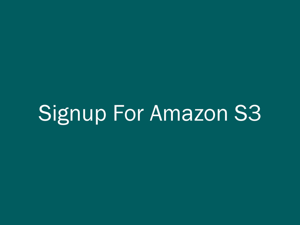 Signup For Amazon S3