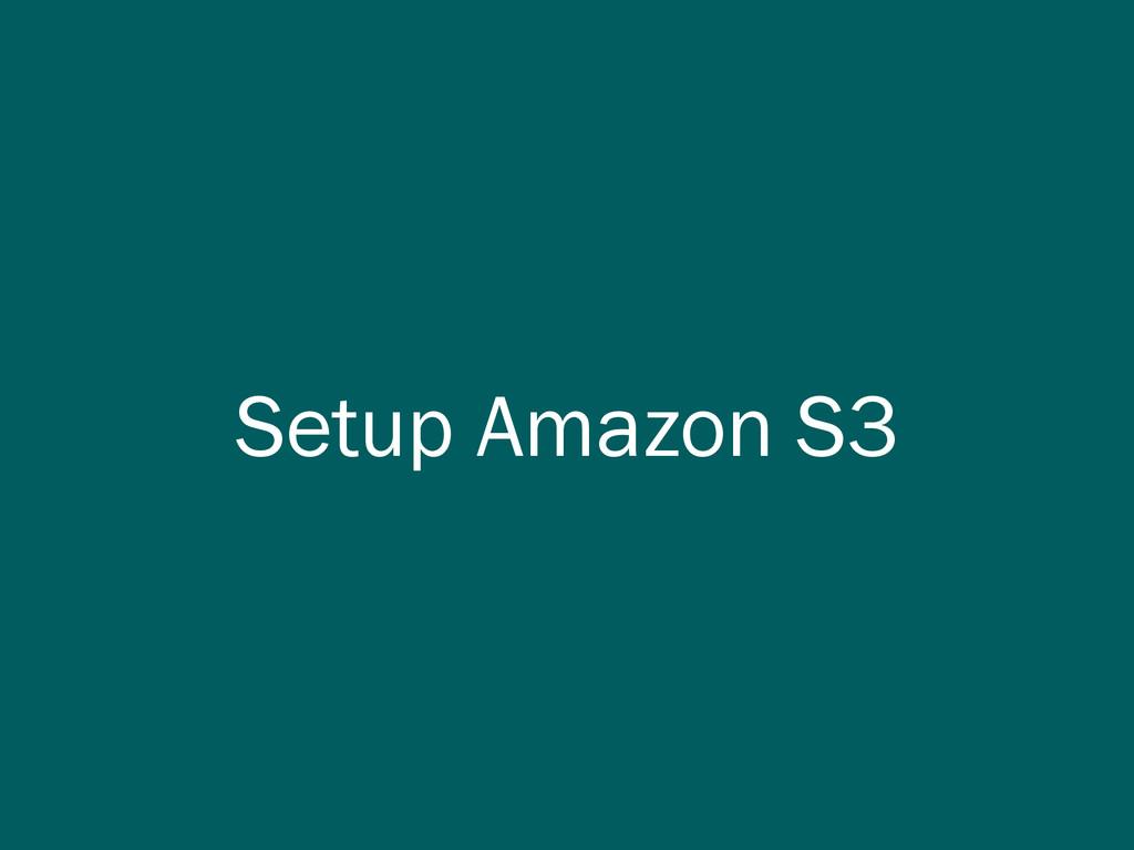 Setup Amazon S3