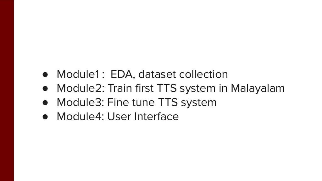 ● Module1 : EDA, dataset collection ● Module2: ...