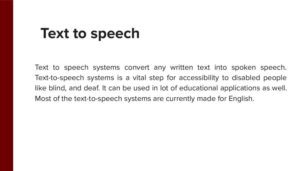 Text to speech systems convert any written text...