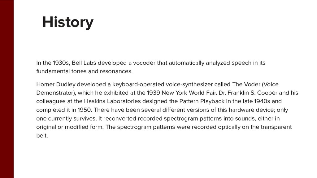 In the 1930s, Bell Labs developed a vocoder tha...
