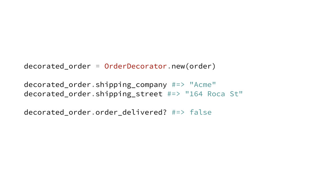 decorated_order = OrderDecorator.new(order) dec...