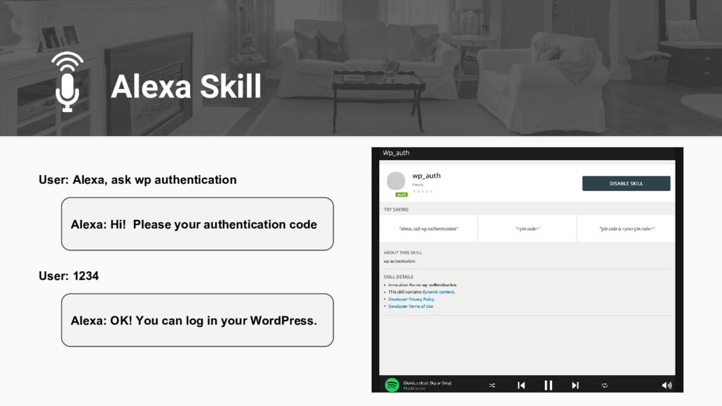 Alexa Skill User: Alexa, ask wp authentication ...