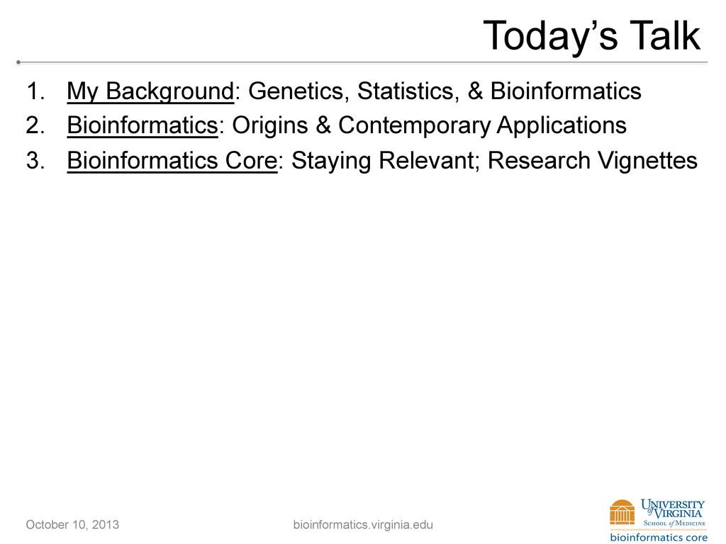 Today's Talk 1. My Background: Genetics, Stati...