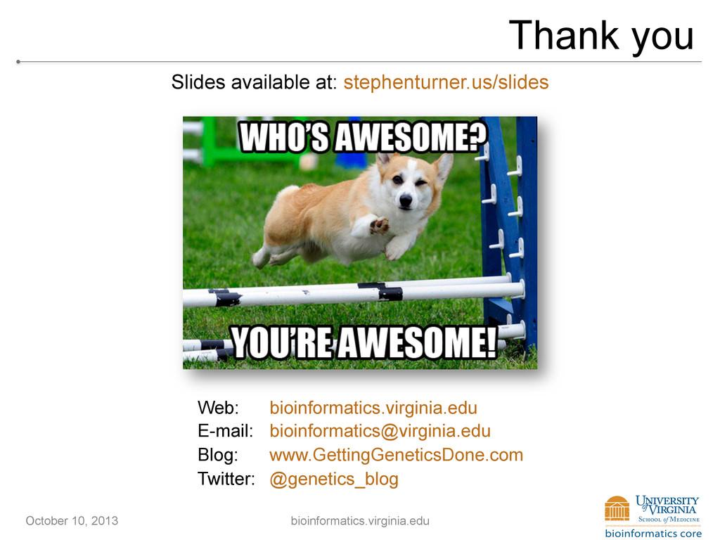 Thank you Web: bioinformatics.virginia.edu E-ma...