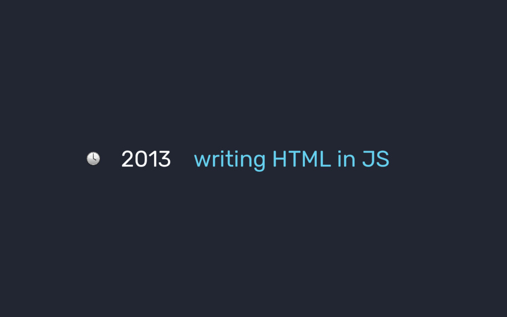 2013 writing HTML in JS